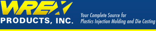 Wrex Products, Inc. | Your Complete Source for Plastics Injection Molding and Die Casting